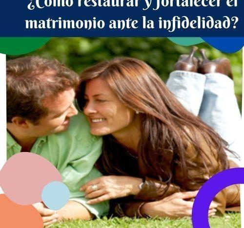 ¿Cómo restaurar y fortalecer el matrimonio ante la infidelidad? course image